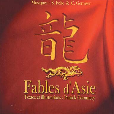 Camille Germser, Serge Folie, Patrick Commecy - Fables d'Asie