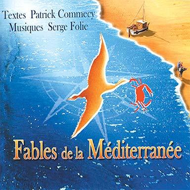 Patrick Commecy, Serge Folie - Fables de la Méditerranée