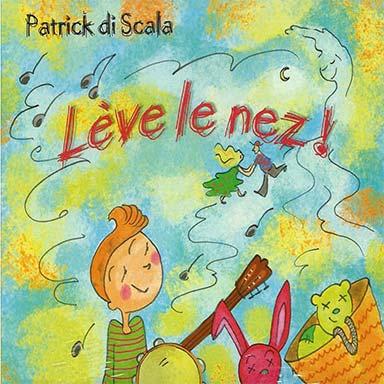 Patrick di Scala - Lève le nez !