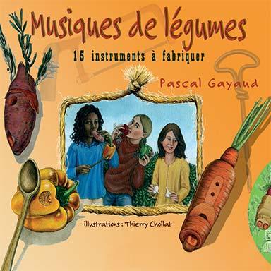 Pascal Gayaud - Musiques de légumes