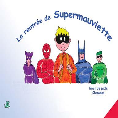 Bertrand de Saint Germain - La rentrée de Supermauviette