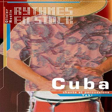 Jacky Desveronnières, Olivier Noclin - Rythmes en stock – Cuba