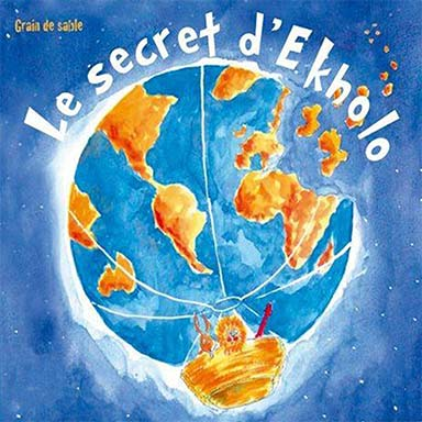Grain de sable - Le secret d'Ekholo