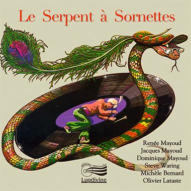 Renée Mayoud, Jacques Mayoud, Dominique Mayoud, Steve Waring, Michèle Bernard, Olivier Lataste - Le serpent à sornettes