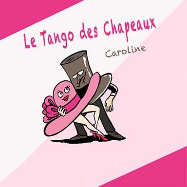 Caroline Willener - Le Tango des chapeaux