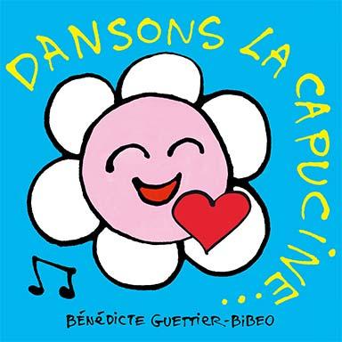 Bénédicte Guettier, Bibéo - Dansons la capucine