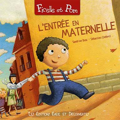 Yaelle Tordjman, Sandrine Bosc - Ficelle et Pom : L'entrée en maternelle