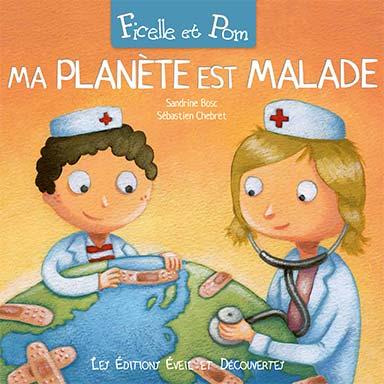 Yaelle Tordjman, Sandrine Bosc - Ficelle et Pom : Ma planète est malade