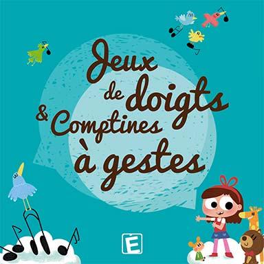 Laurent Lahaye - Jeux de doigts et comptines à gestes