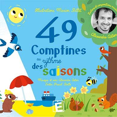 Alexandre Astier, Pascal Boille, Marion Billet - 49 comptines au rythme des saisons