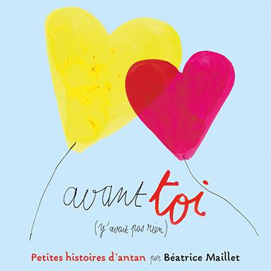 Béatrice Maillet - Avant toi y'avait pas rien