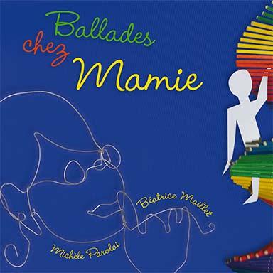 Michèle Parolai, Béatrice Maillet - Ballades chez Mamie
