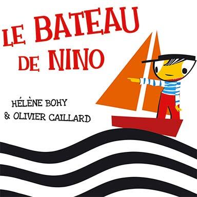 Hélène Bohy, Olivier Caillard - Le bateau de Nino