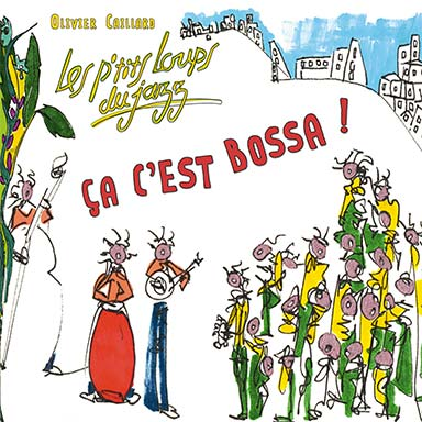 Olivier Caillard, Les ptits loups du jazz - Ça c'est bossa !