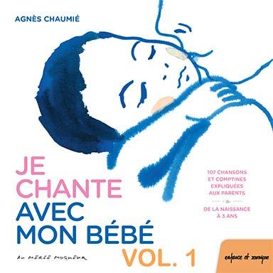 Agnès Chaumié - Je chante avec mon bébé (vol.1)