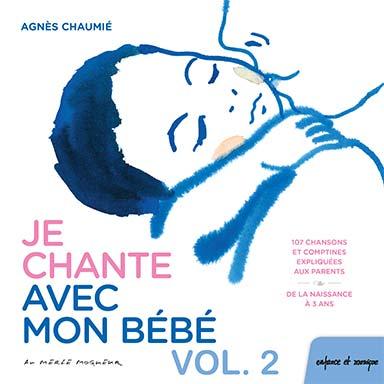 Agnès Chaumié - Je chante avec mon bébé (vol.2)