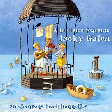 Jacky Galou - À la claire fontaine