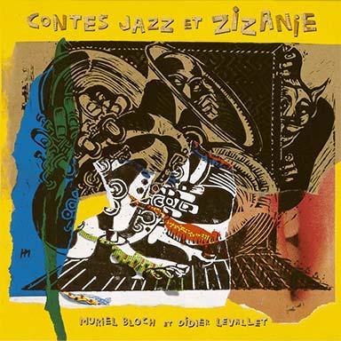 Muriel Bloch - Contes, jazz et zizanie
