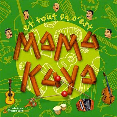 Mama Kaya - Et tout ça c'est Mama Kaya