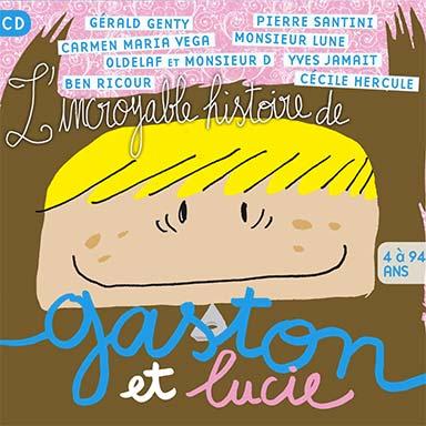 Nicolas Pantalacci - L'incroyable histoire de Gaston et Lucie