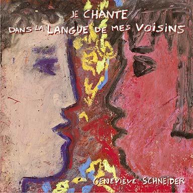 Geneviève Schneider - Je chante dans la langue de mes voisins