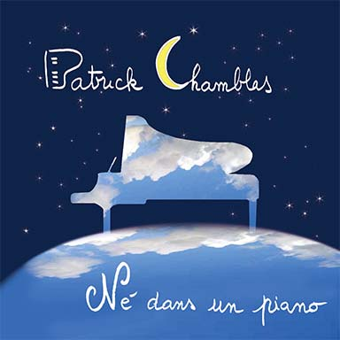 Patrick Chamblas - Né dans un piano