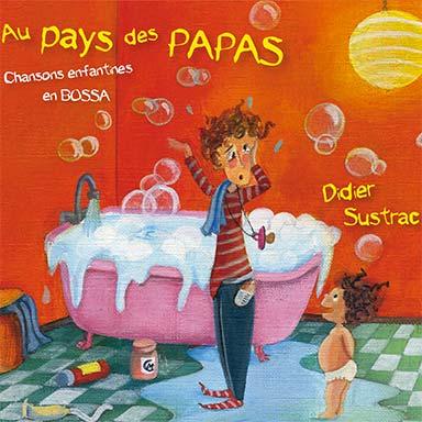 Didier Sustrac - Au pays des papas