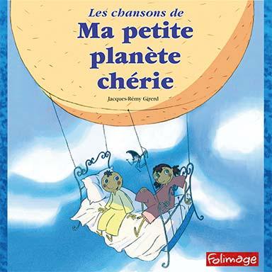 Jacques-Rémy Girerd - Ma petite planète chérie