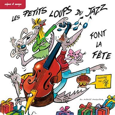 Olivier Caillard, Les ptits loups du jazz - Les petits loups du jazz font la fête