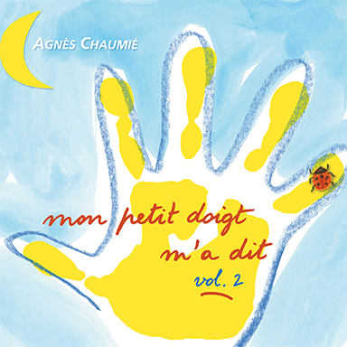 Agnès Chaumié - Mon petit doigt m'a dit, vol. 2