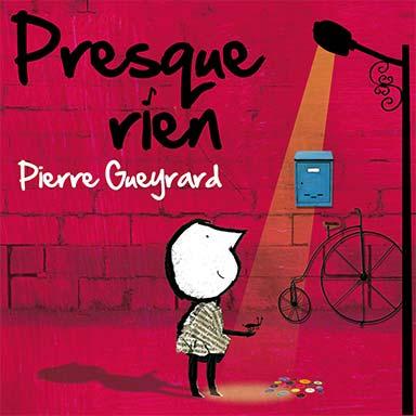 Pierre Gueyrard - Presque rien