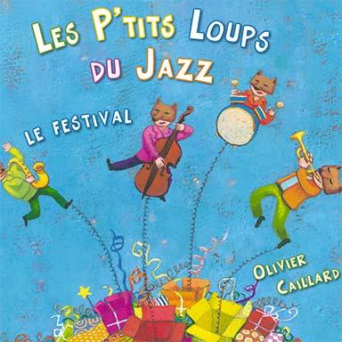 Olivier Caillard, Les ptits loups du jazz - Les ptits loups du jazz – le festival