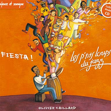 Olivier Caillard, Les ptits loups du jazz - Les ptits loups du jazz – fiesta