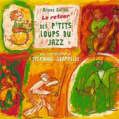 Olivier Caillard, Les ptits loups du jazz - Les ptits loups du jazz – le retour