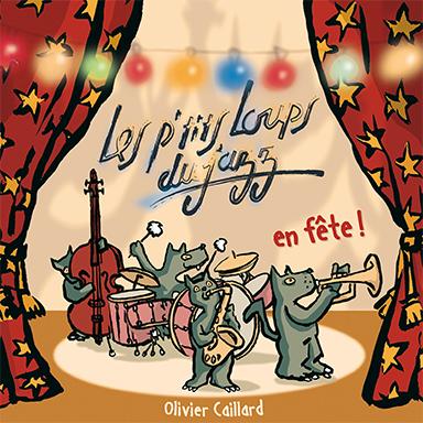 Olivier Caillard, Les ptits loups du jazz - Les ptits loups du jazz – En fête !