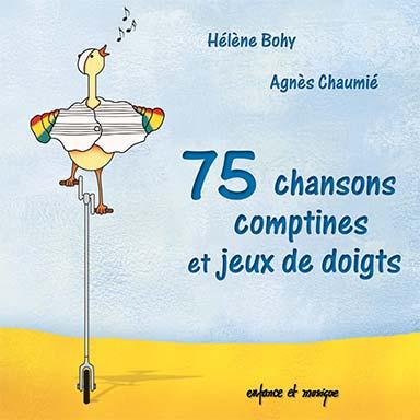 Agnès Chaumié, Hélène Bohy - 75 chansons, comptines et jeux de doigts