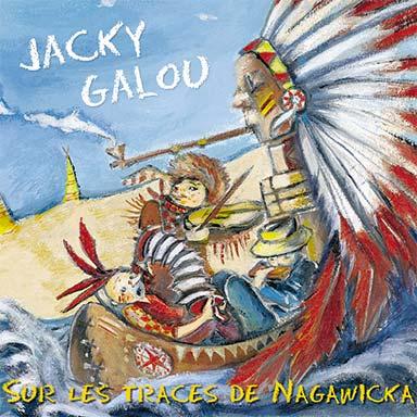 Jacky Galou - Sur les traces de Nagawicka