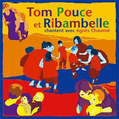 Agnès Chaumié - Tom Pouce et Ribambelle