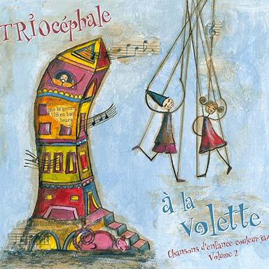 Triocéphale - A la volette