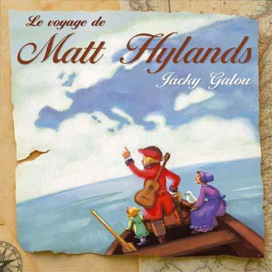 Jacky Galou - Le voyage de Matt Hylands