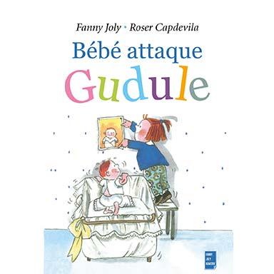 Fanny Joly - Bébé attaque Gudule