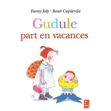 Fanny Joly - Gudule part en vacances