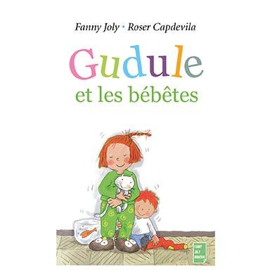 Fanny Joly - Gudule et les bébêtes