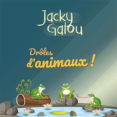Jacky Galou - Drôles d'animaux