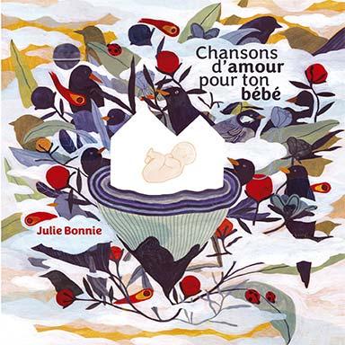 Julie Bonnie - Chansons d'amour pour ton bébé