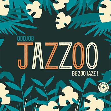 Oddjob - Jazzoo, Be Zoo Jazz