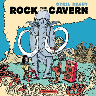 Cyril Maguy - Rock the cavern