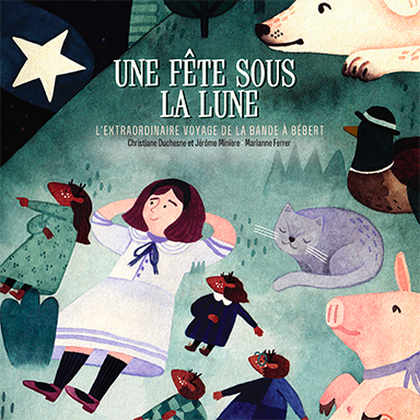 Christiane Duchesne, Jérôme Minière, Marianne Ferrer - Une fête sous la lune