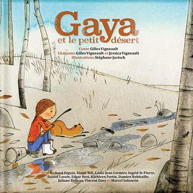 Gilles Vigneault, Artistes divers - Gaya et le petit désert