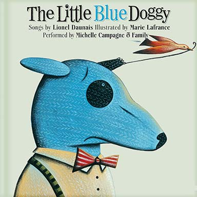 Michelle Campagne, Davy Gallant, Paul Campagne - The Little Blue Doggy